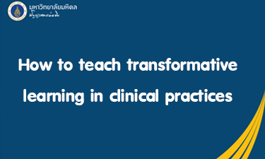 How to teach transformative learning in clinical practices RA103